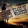 Porter Wagoner - Classic Years of Porter Wagoner album