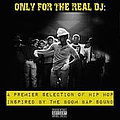 Obie Trice - Only For The Real DJ: A Premier Selection of Hip Hop Inspired by the Boom Bap Sound – Volume 3 album