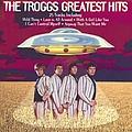 The Troggs - Greatest Hits album