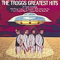 The Troggs - Greatest Hits album