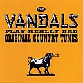 The Vandals - The Vandals Play Really Bad Original Country Tunes album