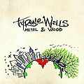 Tyrone Wells - Metal & Wood album
