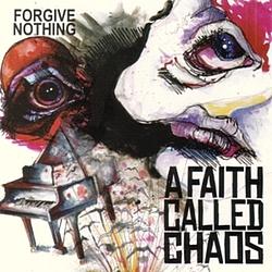 A Faith Called Chaos - Forgive Nothing album