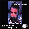 Ahmet Kaya - Şarkılarım Dağlara album