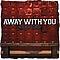 Away With You - Gametime альбом