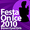 Brown Eyed Girls - Festa On Ice 2010 альбом