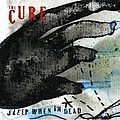 The Cure - Sleep When I'm Dead album