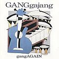 Ganggajang - gangAGAIN album