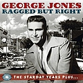 George Jones - Ragged But Right: The Starday Years Plus... album