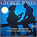 George Jones - I Wish Tonight Would Never End album