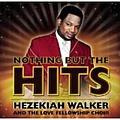 Hezekiah Walker - Nothing But the Hits album