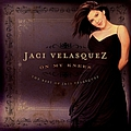 Jaci Velasquez - On My Knees: The Best Of Jaci Velasquez album