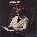 Juha Vainio - Sellaista Elämä On album