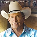 George Strait - Give It All We Got Tonight album