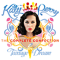 Katy Perry - Teenage Dream: The Complete Confection альбом
