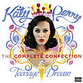 Katy Perry - Katy Perry - Teenage Dream: The Complete Confection album