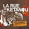 La Rue Ketanou - Ouvert a double tour альбом