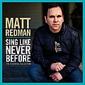 Matt Redman - Sing Like Never Before: The Essential Collection album