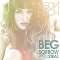 Neon Hitch - Beg, Borrow And Steal альбом