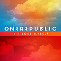OneRepublic - If I Lose Myself album