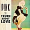 Pink - The Truth About Love album