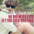 Taylor Swift - We Are Never Ever Getting Back Together album