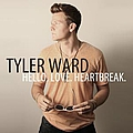 Tyler Ward - Hello. Love. Heartbreak. album