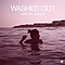 Washed Out - Life Of Leisure альбом