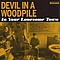 Devil In A Woodpile - In Your Lonesome Town альбом