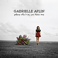 Gabrielle Aplin - Please Don't Say You Love Me album