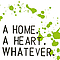 A Home. A Heart. Whatever. - A Home. A Heart. Whatever album