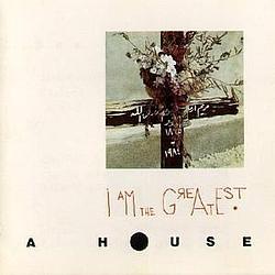 A House - I Am The Greatest альбом