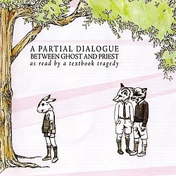 A Textbook Tragedy - A Partial Dialogue Between Ghost And Priest album
