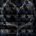 Muse - Do We Need This: B-Sides & Rarities (1998-2007) album