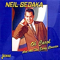 Neil Sedaka - Oh Carol And All The Early Classics album