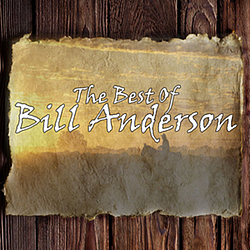Bill Anderson - The Best Of Bill Anderson album