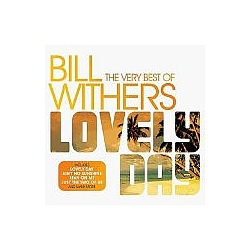Bill Withers - Lovely Day - The Best of альбом