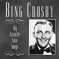 Bing Crosby - My Favorite Love Songs album