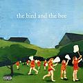 The Bird and The Bee - the bird and the bee album