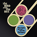 The Bird and The Bee - Ray Guns Are Not Just The Future album