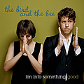 The Bird and The Bee - I'm Into Something Good album