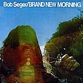 Bob Seger - Brand New Morning album