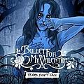 Bullet For My Valentine - Tears Dont Fall альбом
