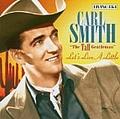 Carl Smith - 1950-1954  Tall Gentelman  Let album