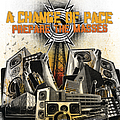 A Change Of Pace - Prepare The Masses album