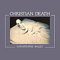 Christian Death - Catastrophe Ballet album
