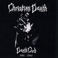 Christian Death - Death Club 1981-1993 album