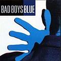 Bad Boys Blue - Bad Boys Blue альбом