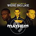 Mayhem - We're Big Like альбом