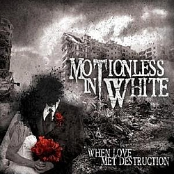 Motionless In White - When Love Met Destruction альбом
